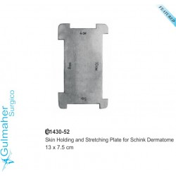 Skin Holding Stretching Plate for Schink Dermatome